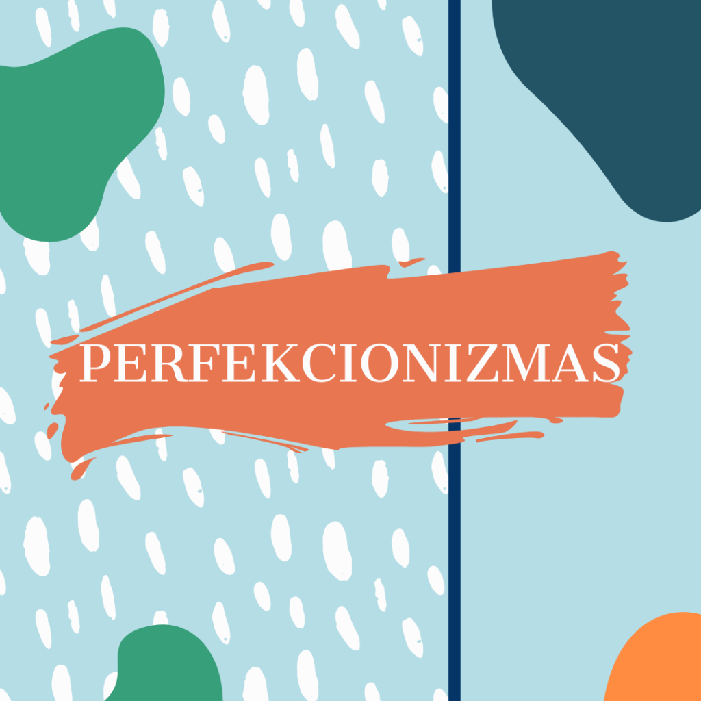 Perfekcionizmas geras